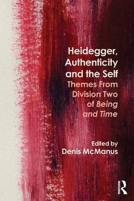 Heidegger, Authenticity and the Self: Themes from Division Two of Being and Time (Paperback)