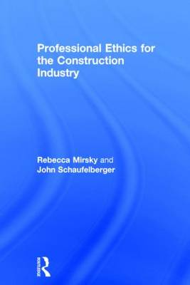 Professional Ethics for the Construction Industry (Hardback)