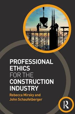 Professional Ethics for the Construction Industry (Paperback)