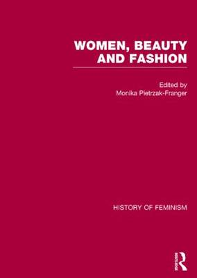 Women, Beauty, and Fashion - History of Feminism (Hardback)