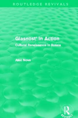Glasnost in Action: Cultural Renaissance in Russia - Routledge Revivals (Hardback)
