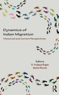 Dynamics of Indian Migration: Historical and Current Perspectives (Hardback)