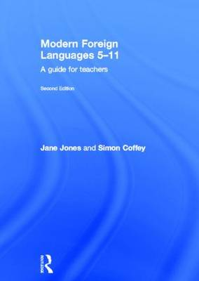 Modern Foreign Languages 5-11: A Guide for Teachers - Primary 5-11 Series (Hardback)