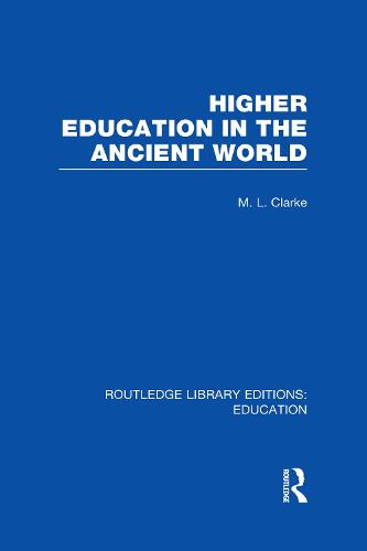 Higher Education in the Ancient World: Vol. 6 - Routledge Library Editions: Education (Hardback)
