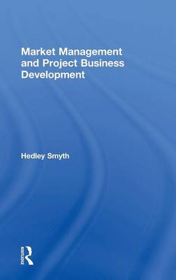 Market Management and Project Business Development (Hardback)