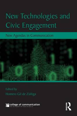 New Technologies and Civic Engagement: New Agendas in Communication - New Agendas in Communication Series (Paperback)
