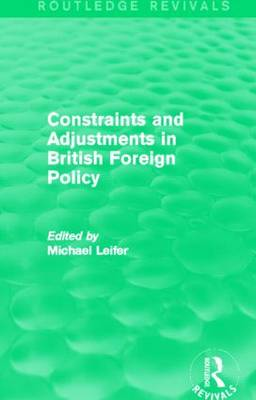 Constraints and Adjustments in British Foreign Policy - Routledge Revivals (Paperback)