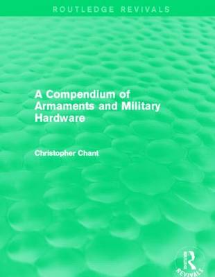 Compendium of Armaments and Military Hardware - Routledge Revivals (Paperback)