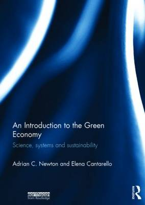 An Introduction to the Green Economy: Science, Systems and Sustainable Development (Hardback)