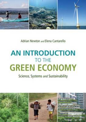 An Introduction to the Green Economy: Science, Systems and Sustainability (Paperback)