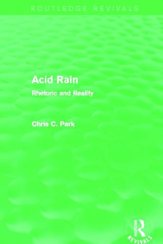 Acid Rain: Rhetoric and Reality - Routledge Revivals (Paperback)