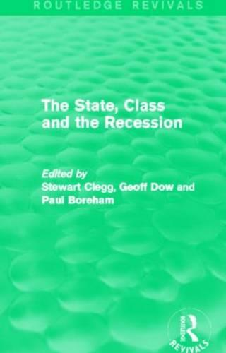 The State, Class and the Recession - Routledge Revivals (Hardback)