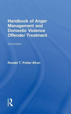 Handbook of Anger Management and Domestic Violence Offender Treatment (Hardback)