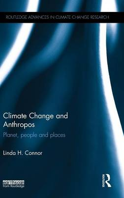 Climate Change and Anthropos: Planet, People and Places - Routledge Advances in Climate Change Research (Hardback)