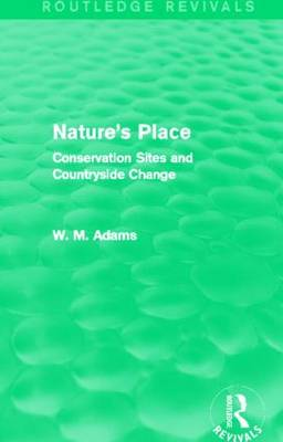 Nature's Place: Conservation Sites and Countryside Change - Routledge Revivals (Paperback)