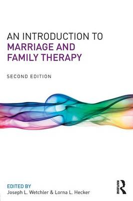 An Introduction to Marriage and Family Therapy (Paperback)