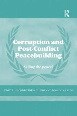 Corruption and Post-Conflict Peacebuilding: Selling the Peace? (Paperback)