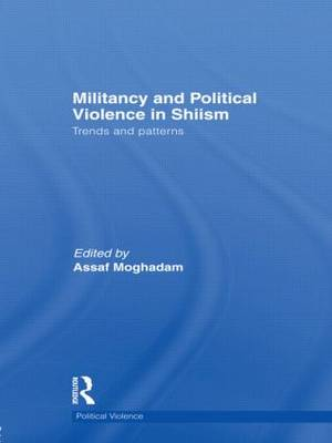 Militancy and Political Violence in Shiism: Trends and Patterns (Paperback)