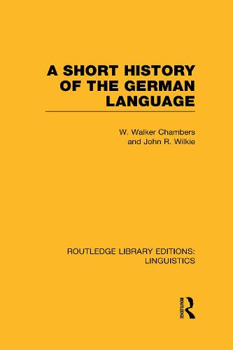 A Short History of the German Language - Routledge Library Editions: Linguistics (Hardback)