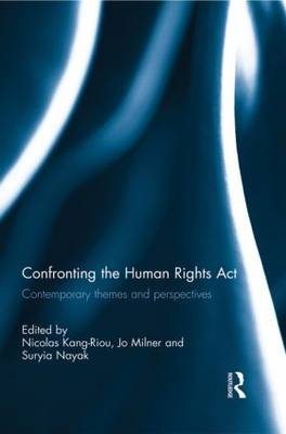 Confronting the Human Rights Act 1998: Contemporary Themes and Perspectives (Paperback)