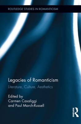 Legacies of Romanticism: Literature, Culture, Aesthetics (Paperback)
