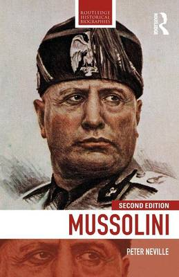 Mussolini - Routledge Historical Biographies (Paperback)