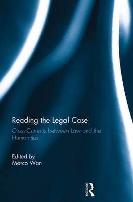 Reading The Legal Case: Cross-Currents between Law and the Humanities (Paperback)