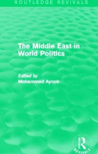 The Middle East in World Politics - Routledge Revivals (Hardback)