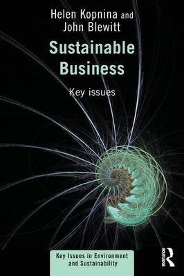 Sustainable Business: Key Issues - Key Issues in Environment and Sustainability (Paperback)