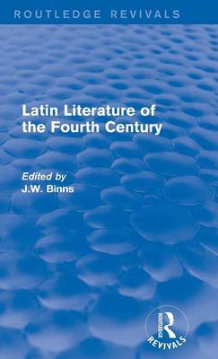 Latin Literature of the Fourth Century - Routledge Revivals (Hardback)