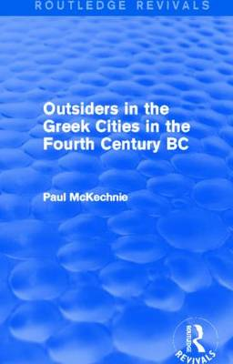 Outsiders in the Greek Cities in the Fourth Century BC - Routledge Revivals (Hardback)