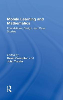 Mobile Learning and Mathematics: Foundations, Design, and Case Studies (Hardback)