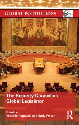 The Security Council as Global Legislator - Global Institutions (Hardback)