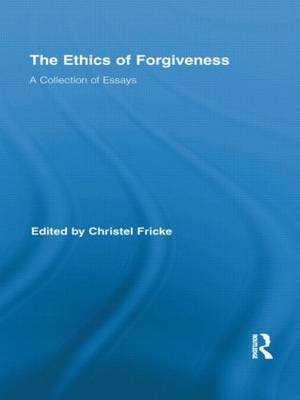 The Ethics of Forgiveness: A Collection of Essays (Paperback)