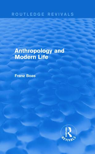 Anthropology and Modern Life - Routledge Revivals (Hardback)