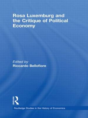 Rosa Luxemburg and the Critique of Political Economy (Paperback)