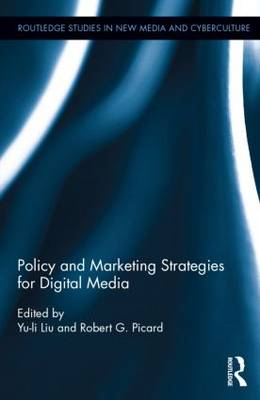 Policy and Marketing Strategies for Digital Media - Routledge Studies in New Media and Cyberculture (Hardback)