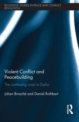 Violent Conflict and Peacebuilding: The Continuing Crisis in Darfur (Paperback)