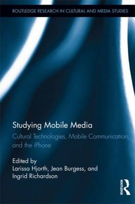 Studying Mobile Media: Cultural Technologies, Mobile Communication, and the iPhone (Paperback)