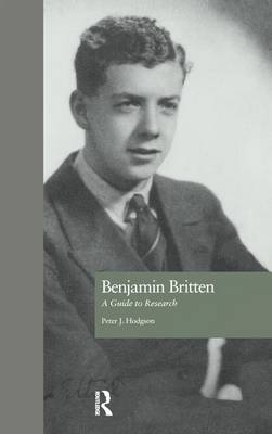 Benjamin Britten: A Guide to Research - Routledge Music Bibliographies (Paperback)