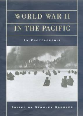 World War II in the Pacific: An Encyclopedia - Military History of the United States (Paperback)