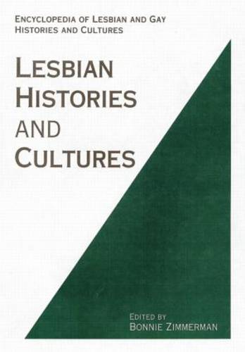 Encyclopedia of Lesbian Histories and Cultures - Encyclopedias of Contemporary Culture (Paperback)