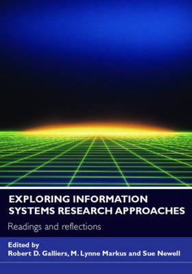 Exploring Information Systems Research Approaches: Readings and Reflections (Paperback)