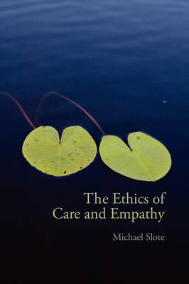 The Ethics of Care and Empathy (Paperback)