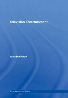 Television Entertainment - Communication and Society (Hardback)
