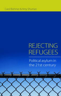 Rejecting Refugees: Political Asylum in the 21st Century (Paperback)