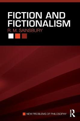Fiction and Fictionalism - New Problems of Philosophy v. 3 (Paperback)