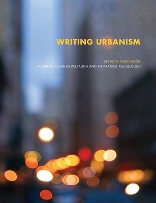 Writing Urbanism: A Design Reader - The ACSA Architectural Education Series v. 3 (Paperback)