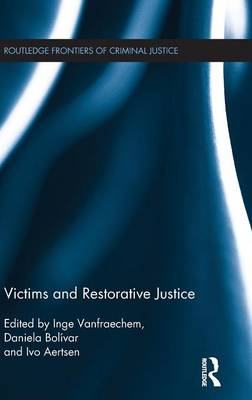 Victims and Restorative Justice - Routledge Frontiers of Criminal Justice (Hardback)