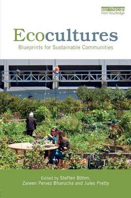Ecocultures: Blueprints for Sustainable Communities (Paperback)